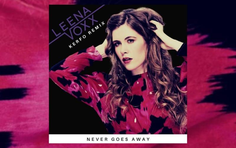 Leena Voxx 'Never Goes Away' Kerfo Remix Artwork