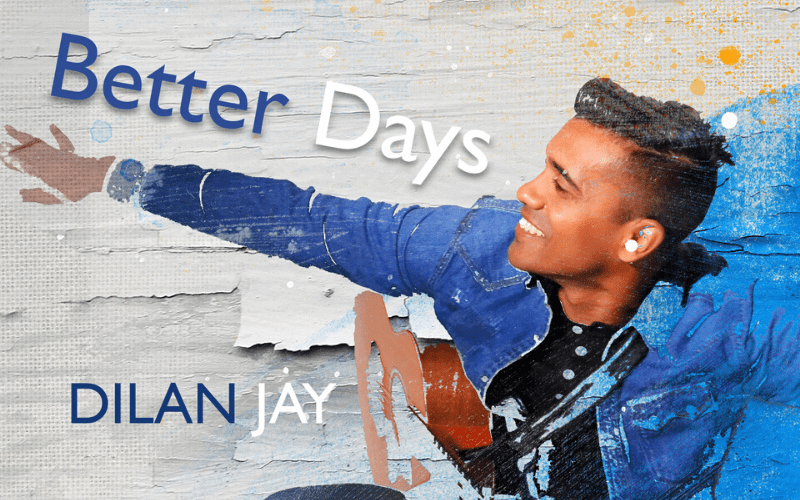 `Better Days` Dilan Jay Artwork