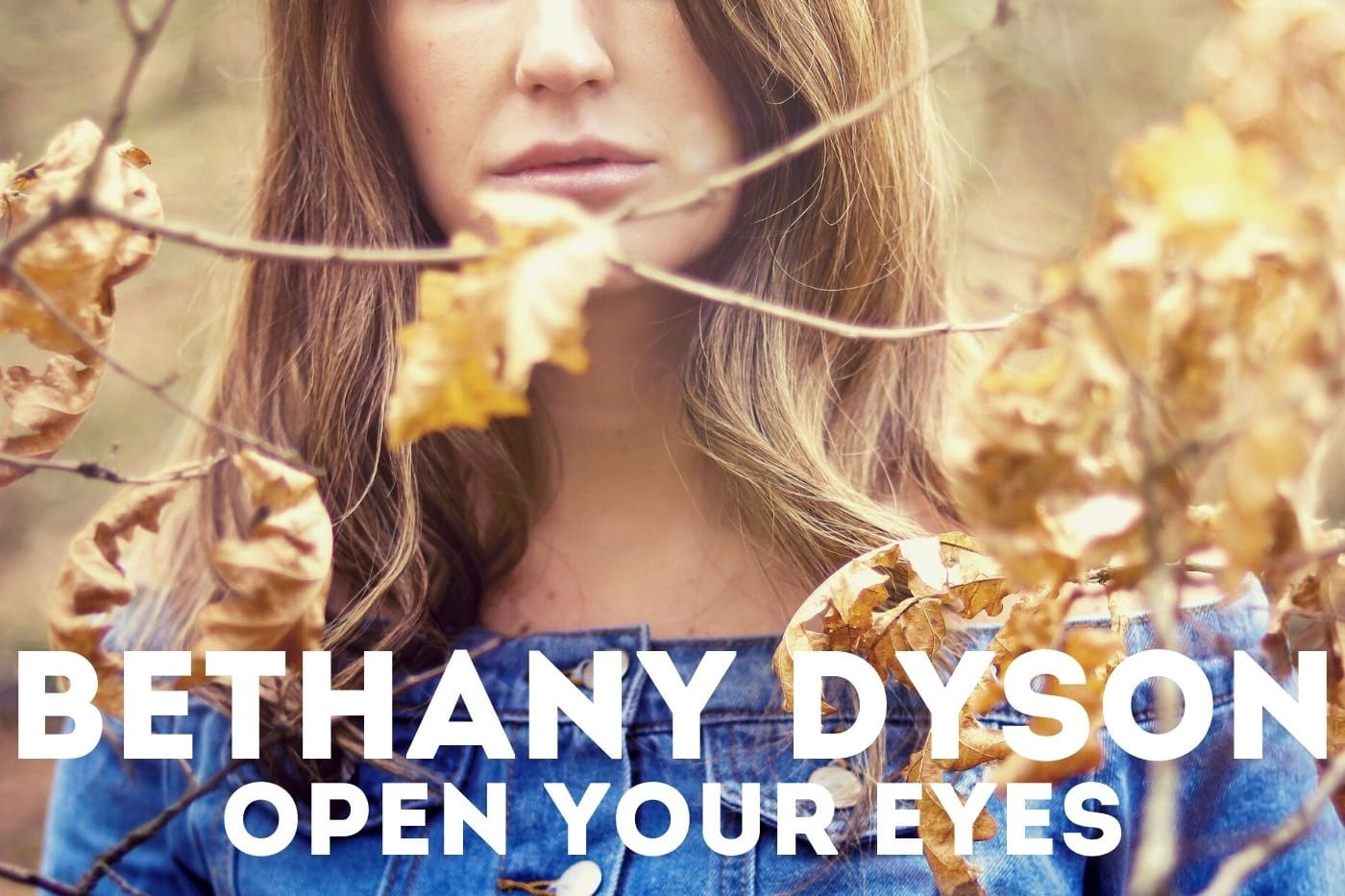 Out today! Bethany Dyson – Open Your Eyes