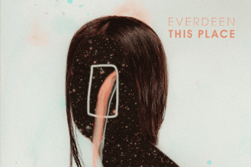 EVERDEEN 'This Place' – Out 29th May