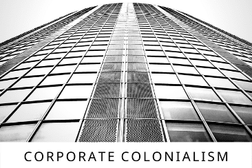 'Corporate Colonialism': Step Into The 4th World