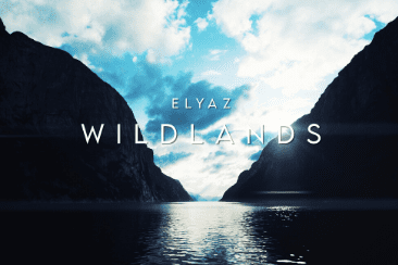 ELYAZ 'Wildlands': Italian Producer Shines A Light On The Wounded World – Out Now!