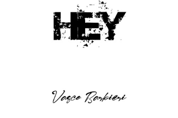 Vasco Barbieri 'Hey': Take Courage In Yourself – Out Now