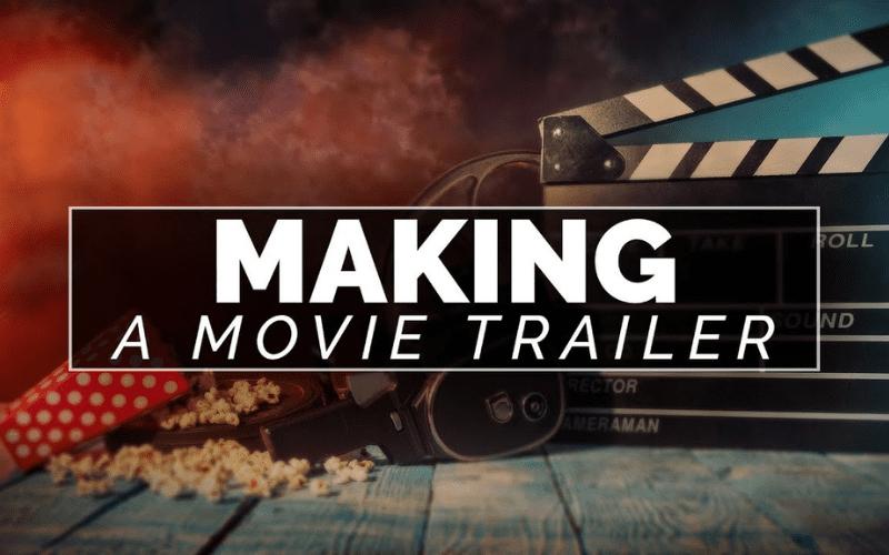 making a movie trailer