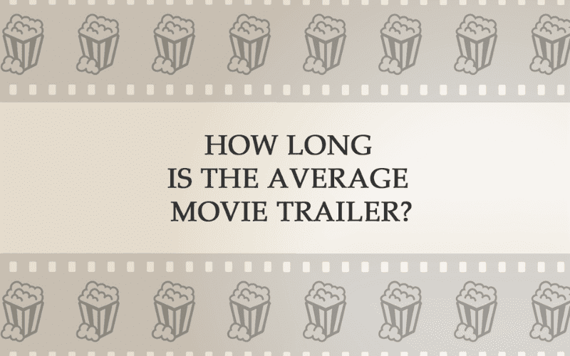 how long is the average movie trailer