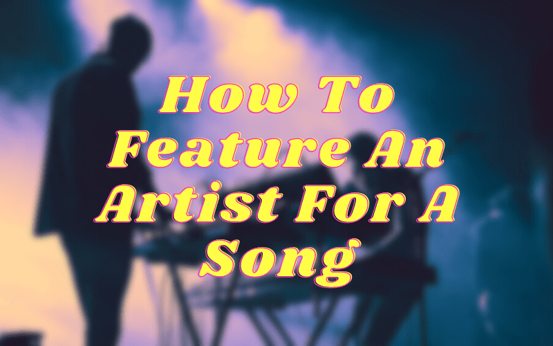 how to feature an artist for a song
