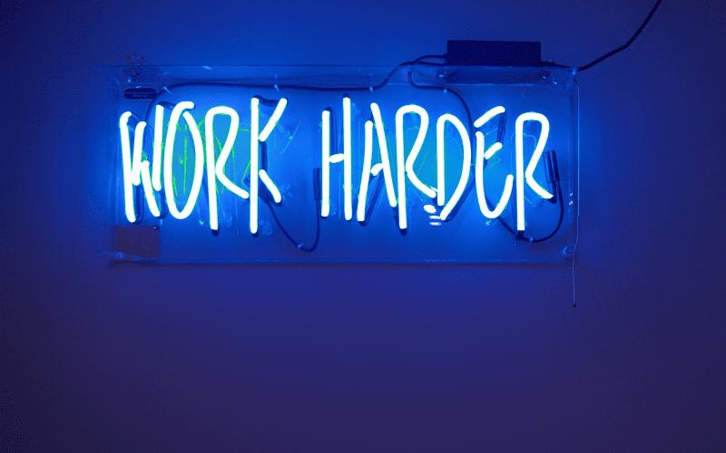 work harder neon sign