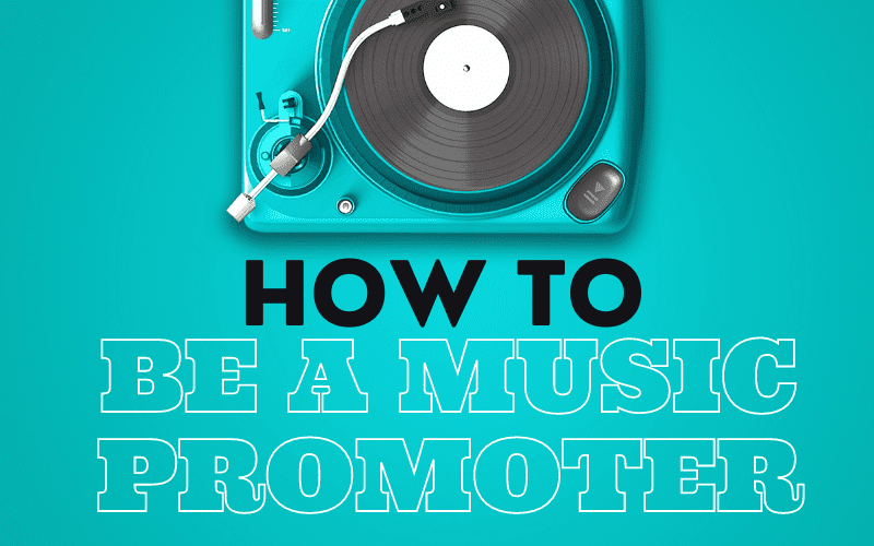how to be a music promoter