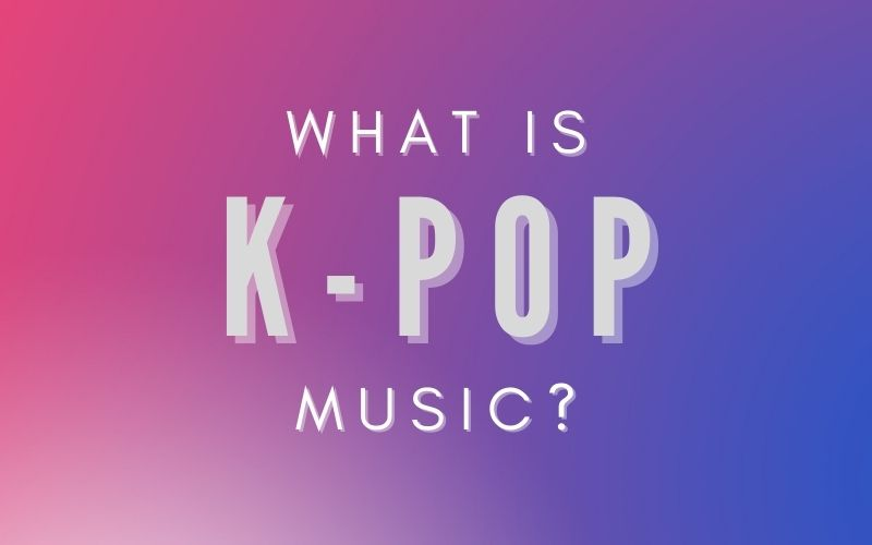 what is k-pop music